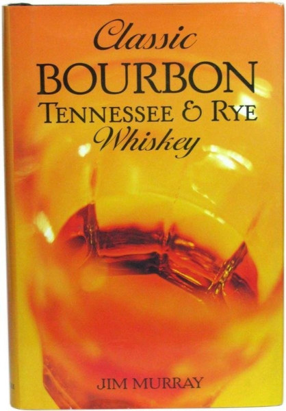 Classic Bourbon Buch Tennessee & Rye Whisky von Jim Murray